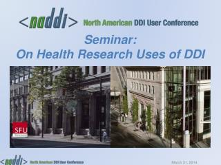 Seminar: O n Health Research Uses of DDI