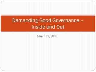 Demanding Good Governance – Inside and Out