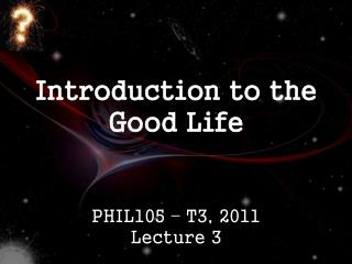 Introduction to the Good Life