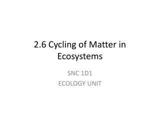 2.6 Cycling of Matter in Ecosystems
