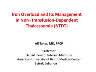 Iron Overload and Its Management  in Non–Transfusion -Dependent  Thalassaemia  (NTDT)