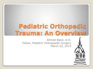 Pediatric Orthopedic Trauma: An Overview