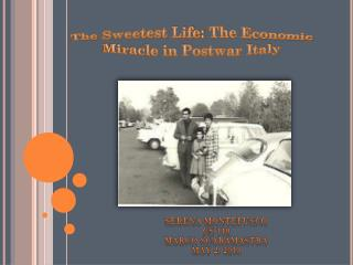 The  Sweetest  Life:  The Economic Miracle in Postwar Italy