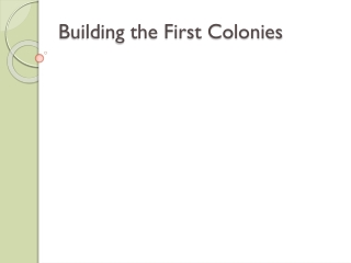 Building the First Colonies