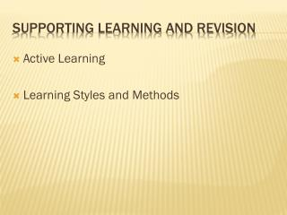 SUPPORTING Learning and Revision