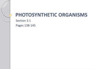 PHOTOSYNTHETIC ORGANISMS