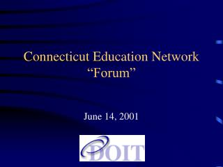 Connecticut Education Network  Forum