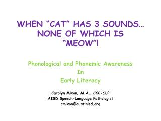 "WHEN ""CAT"" HAS 3 SOUNDS… NONE OF WHICH IS  ""MEOW""!"