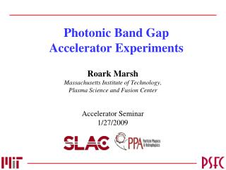 Photonic Band Gap Accelerator Experiments