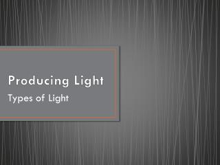 Producing Light