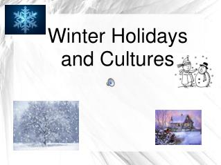 Winter Holidays and Cultures
