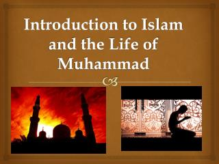 Introduction to Islam and the Life of Muhammad