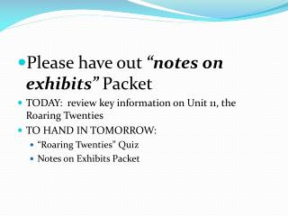 "Please  have out ""notes on exhibits""  Packet"