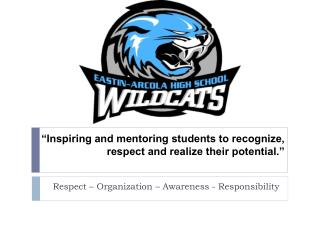 """Inspiring and mentoring students to recognize, respect and realize their potential."""