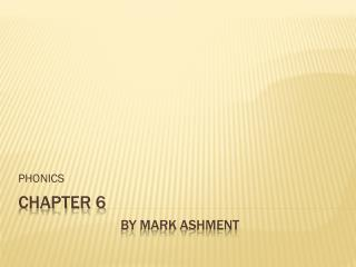 Chapter 6 By Mark Ashment