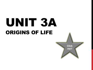 Unit 3A  Origins  of life