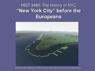 """HIST 3480: The History of NYC """"New York City"""" before the Europeans"""