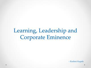 Learning, Leadership and Corporate Eminence
