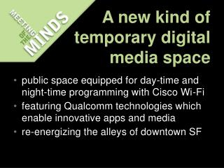 A new kind of temporary digital  m edia  s pace