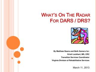 What's On The Radar For DARS / DRS?
