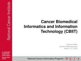 Cancer Biomedical Informatics and Information Technology (CBIIT)