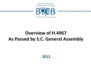 Overview of H.4967 As Passed by S.C. General Assembly