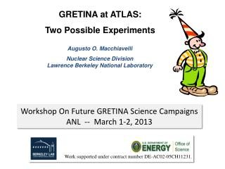GRETINA at ATLAS: Two Possible Experiments