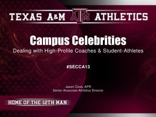 Campus Celebrities Dealing with High-Profile Coaches & Student-Athletes #SECCA13 Jason Cook, APR
