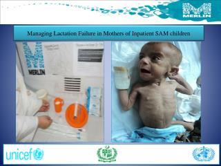 Managing Lactation Failure in Mothers of Inpatient SAM children
