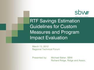 RTF Savings Estimation Guidelines for Custom Measures and Program Impact Evaluation
