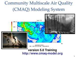 Community  Multiscale  Air Quality (CMAQ) Modeling System