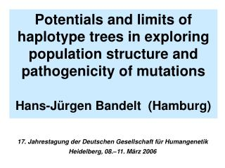 Potentials and limits of haplotype trees in exploring population structure and pathogenicity of mutations   Hans-J rgen