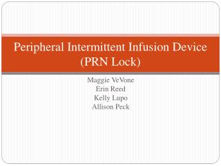 Peripheral Intermittent Infusion Device (PRN Lock)