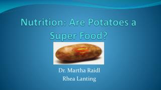 Nutrition: Are Potatoes a Super Food?
