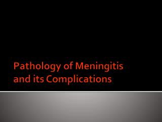 Pathology of Meningitis and its Complications