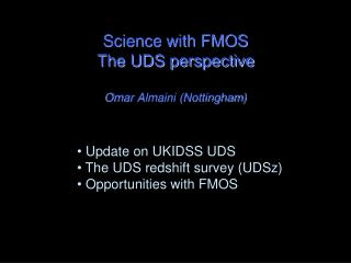 Science with FMOS The UDS perspective Omar Almaini (Nottingham)
