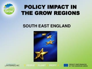 POLICY IMPACT IN  THE GROW REGIONS