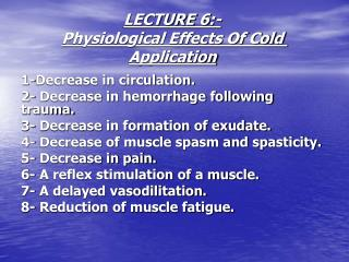 LECTURE 6:- Physiological Effects Of Cold Application