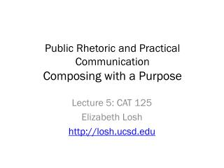 Public Rhetoric and Practical Communication Composing with a Purpose
