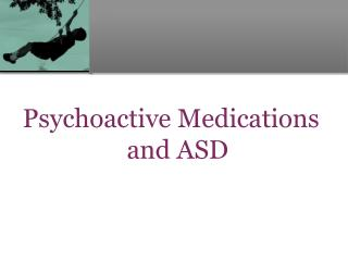 Psychoactive Medications and ASD