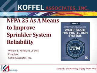 NFPA 25 As A Means  to Improve Sprinkler  System Reliability