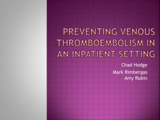 Preventing Venous Thromboembolism in an inpatient setting