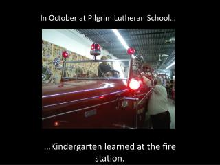 In  October  at Pilgrim Lutheran School…