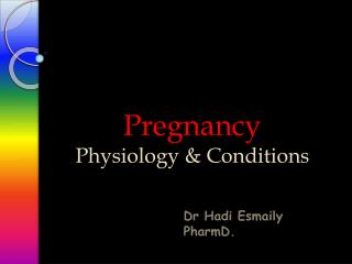Pregnancy  Physiology & Conditions