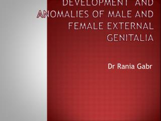 Development  and anomalies of male and female external genitalia