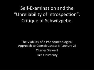 "Self-Examination and the ""Unreliability of Introspection"": Critique of  Schwitzgebel"