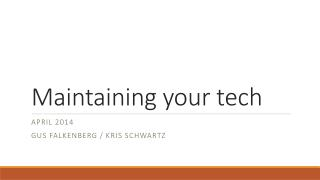 Maintaining your tech