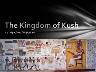 The Kingdom of Kush