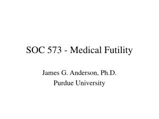 SOC 573 - Medical Futility