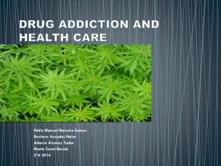 DRUG ADDICTION AND HEALTH CARE